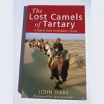 THE LOST CAMELS OF TARTARY by John Hare (hardback)