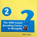 THE WILD CAMEL BREEDING CENTRE IN MONGOLIA by John Hare (paperback)