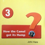 HOW THE CAMEL GOT ITS HUMP by John Hare (paperback)