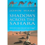 SHADOWS ACROSS THE SAHARA by John Hare